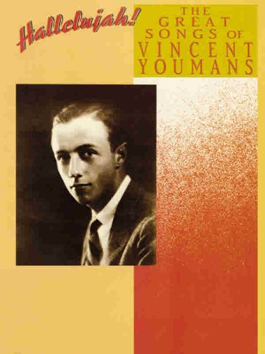 Hallelujah -- The Great Songs of Vincent Youmans: Piano/Vocal/Chords