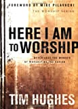 Here I Am to Worship, Tim Hughes, 0830733221