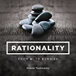 Rationality: From AI to Zombies | Eliezer Yudkowsky