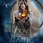Latchling Blood Moon: A Cassidy Edwards Novella, Book 3.5 | Carmen Caine