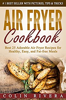 Air Fryer Cookbook: Best 25 Adorable Air Fryer Recipes for