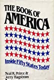 The Book of America : Inside Fifty States Today, Pierce, Neal R. and Hagstrom, Jerry, 0393016390