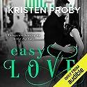 Easy Love Hörbuch von Kristen Proby Gesprochen von: Sebastian York, Rachel Fulginiti