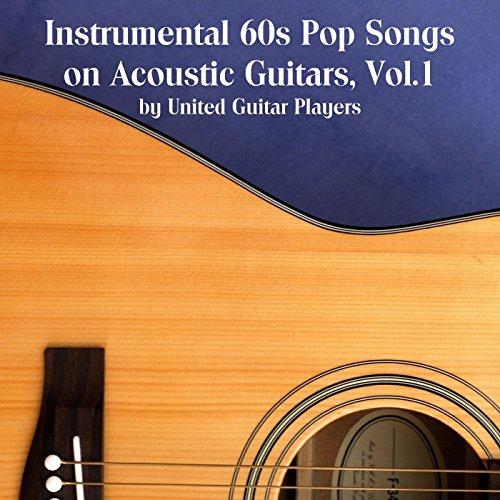 Guitar Instrumental Cd - Instrumental 60s Pop Songs on Acoustic Guitars, Vol. 1