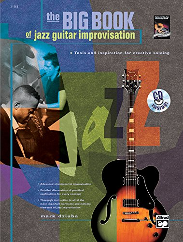 The Big Book of Jazz Guitar Improvisation: Tools and Inspiration for Creative Soloing, Book & CD