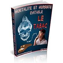Mortalité et morbidité évitable : le Tabac (French Edition)