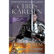 Heróis Vivem para Sempre (Portuguese Edition)