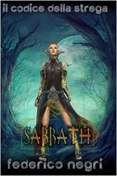 Sabbath: Volume 2 (Il Codice della Strega)