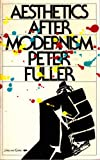 Aesthetics after Modernism, Peter Fuller, 0863160441