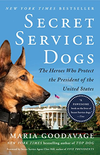 Secret Service Dogs: The Heroes Who Protect the President of the United (Hero Poker)