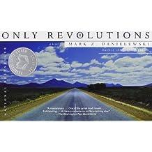 Only Revolutions: A Novel by Mark Z. Danielewski (2007-07-10)