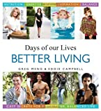 img - for Days of our Lives Better Living: Cast Secrets for a Healthier, Balanced Life by Greg Meng, Eddie Campbell (2013) Hardcover book / textbook / text book