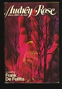 Audrey Rose: A Novel by Frank De Felitta (1975-12-03)