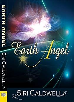 Earth Angel by [Caldwell, Siri]