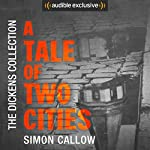 A Tale of Two Cities: The Dickens Collection: An Audible Exclusive Series | Charles Dickens,Simon Callow - introduction