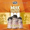 Dalek Empire 3.4 - The Demons Audiobook by Nicholas Briggs Narrated by David Tennant, William Gaunt, Steven Elder, Ishia Bennison, Sarah Mowat