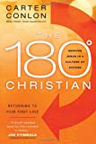 The 180 Degree Christian, Carter Conlon, 0830760954