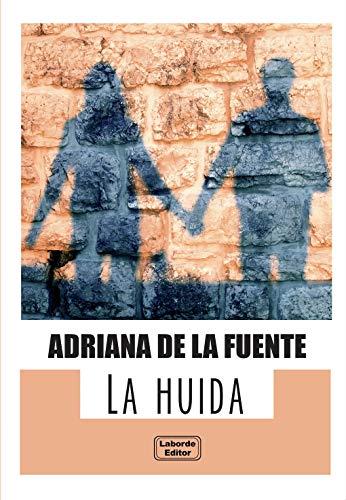 Portada del libro La Huida de Adriana de la Fuente