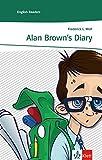 Alan Brown's Diary: Englische Lektüre für das 3. Lernjahr. Mit Annotationen (Klett English Readers)