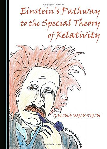 Einstein's Pathway to the Special Theory of Relativity by Galina Weinstein (2015-04-01) (Einsteins Pathway To The Special Theory Of Relativity)