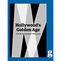 Hollywood's Golden Age: A Guardian Book of Obituaries