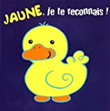 img - for Jaune, je te reconnais ! (French Edition) book / textbook / text book