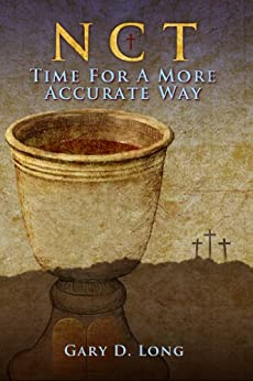 New Covenant Theology: Time For A More Accurate Way by [Long, Gary D.]