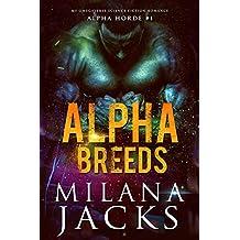 Alpha Breeds: Dystopian Mf Omegaverse Sci fi romance (Alpha Horde Book 1)