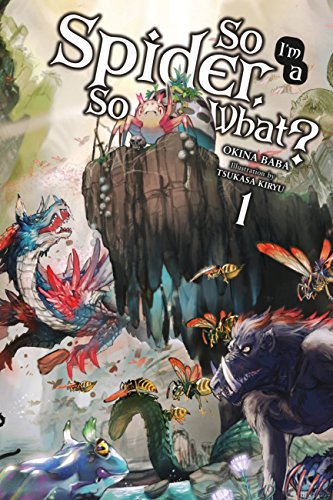 (So I'm a Spider, So What?, Vol. 1 (light novel) (So I'm a Spider, So What? (light)