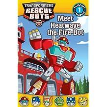 Transformers: Rescue Bots: Meet Heatwave the Fire-Bot (Passport to Reading Level 1)