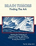 Brain Tumors : Finding the Ark, Zeltzer, Paul M., 0976017113