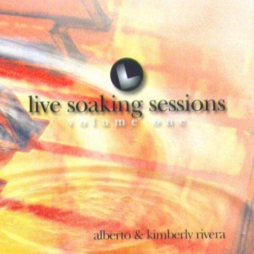 Kimberly & Alberto Rivera - Live Soaking Sessions, Vol. I (2006)