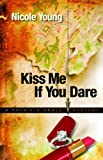 Kiss Me If You Dare, Nicole Young, 080073159X