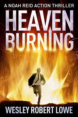 HEAVEN BURNING: Electric Action, International Underworld & Asian Mysticism (Noah Reid Action...