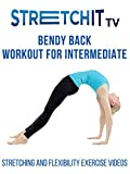Stretching and Flexibility Exercise Videos | Bendy Back Workout for Intermediate
