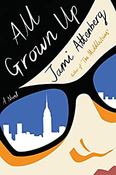 All Grown Up by [Attenberg, Jami]