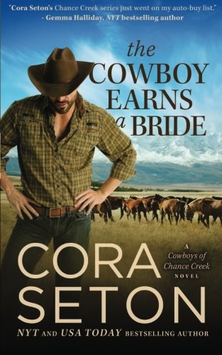 The Cowboy Earns a Bride (Cowboys of Chance Creek) (Volume 8)