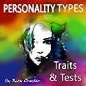 Personality Types: Personality Traits and Personality Tests Audiobook by Rita Chester Narrated by Youlanda Burnett