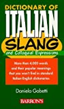 img - for Dictionary of Italian Slang and Colloquial Expressions by Daniela Gobetti Ph.D. (1999-02-01) book / textbook / text book