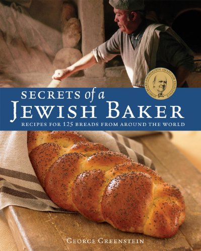 Secrets of a Jewish Baker: Recipes for 125 Breads from Around the World by [Greenstein, George]