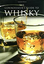The Connoisseur's Guide to Whisky: Discover the World's Finest Whiskies
