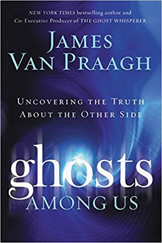 Amazon Fr Ghosts Among Us Uncovering The Truth About The Other Side Van Praagh James Livres