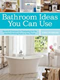 Spa Bathroom Ideas Bathroom Ideas You Can Use: Secrets & Solutions for Freshening Up the Hardest-Working Room in Your House