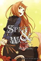 Spice and Wolf, Vol. 7: Side Colors by Hasekura, Isuna (2012) Paperback