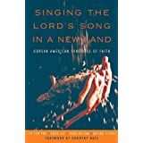 Singing the Lord's Song in a New Land: Korean American Practices of Faith