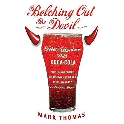 Belching Out the Devil: Global Adventures with Coca Cola