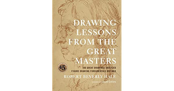 Drawing lessons from the great masters 45th anniversary edition drawing lessons from the great masters 45th anniversary edition ebook robert beverly hale jacob collins amazon loja kindle stopboris Choice Image