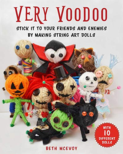 Very Voodoo: A Fun Step-by-Step Guide to Creating String Art Dolls -