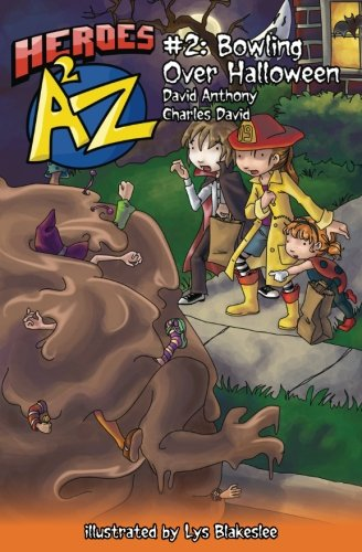 Heroes A2Z #2: Bowling Over Halloween (Heroes A to Z) (Volume 2) ()