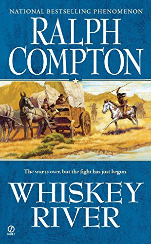 Whiskey River (Sundown Riders, Book 5) (A Ralph Compton Western)